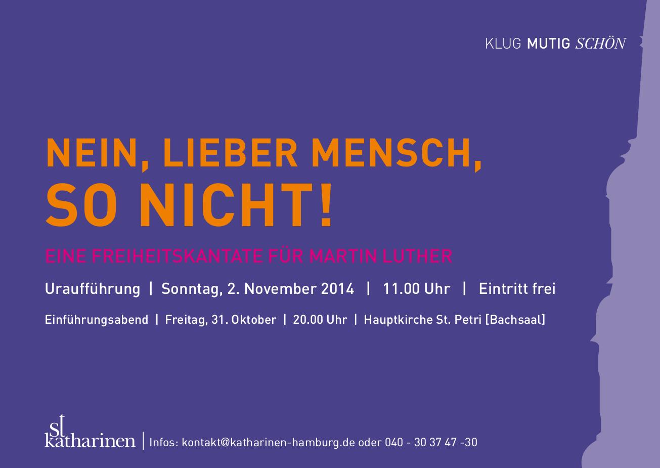 """""""Nein, lieber Mensch, so nicht!"""" – Uraufführung in St. Katharinen, HH am 2.11."""